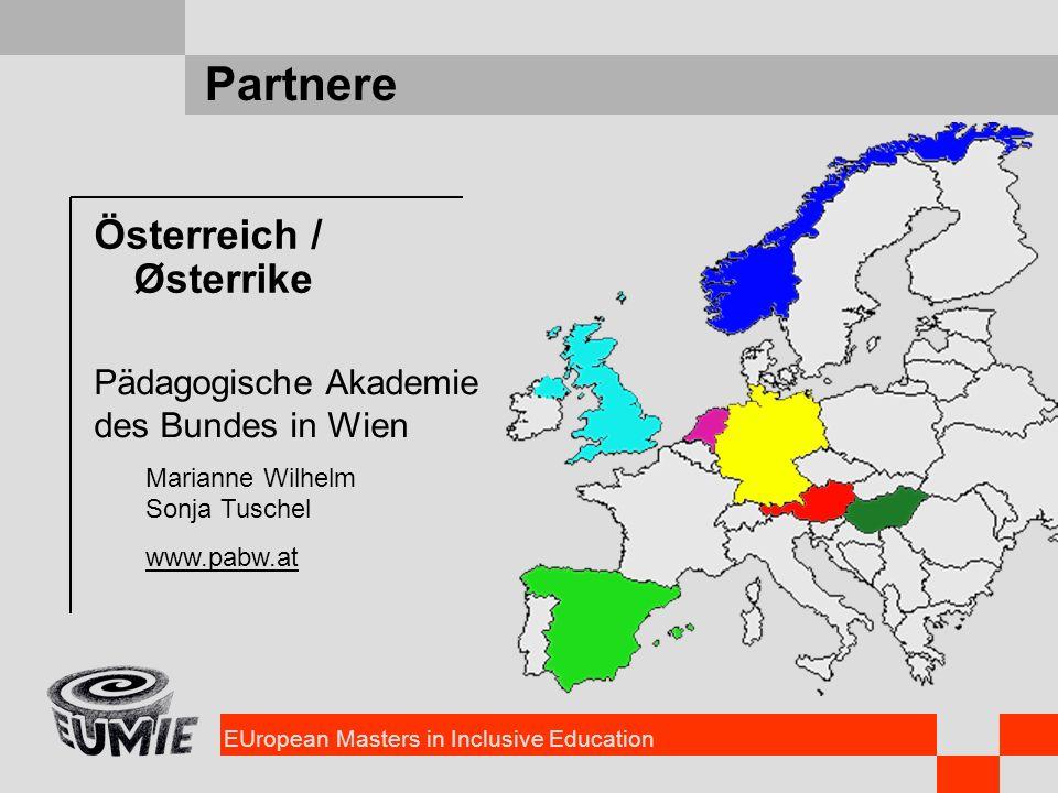 EUropean Masters in Inclusive Education Partnere Österreich / Østerrike Pädagogische Akademie des Bundes in Wien Marianne Wilhelm Sonja Tuschel www.pa