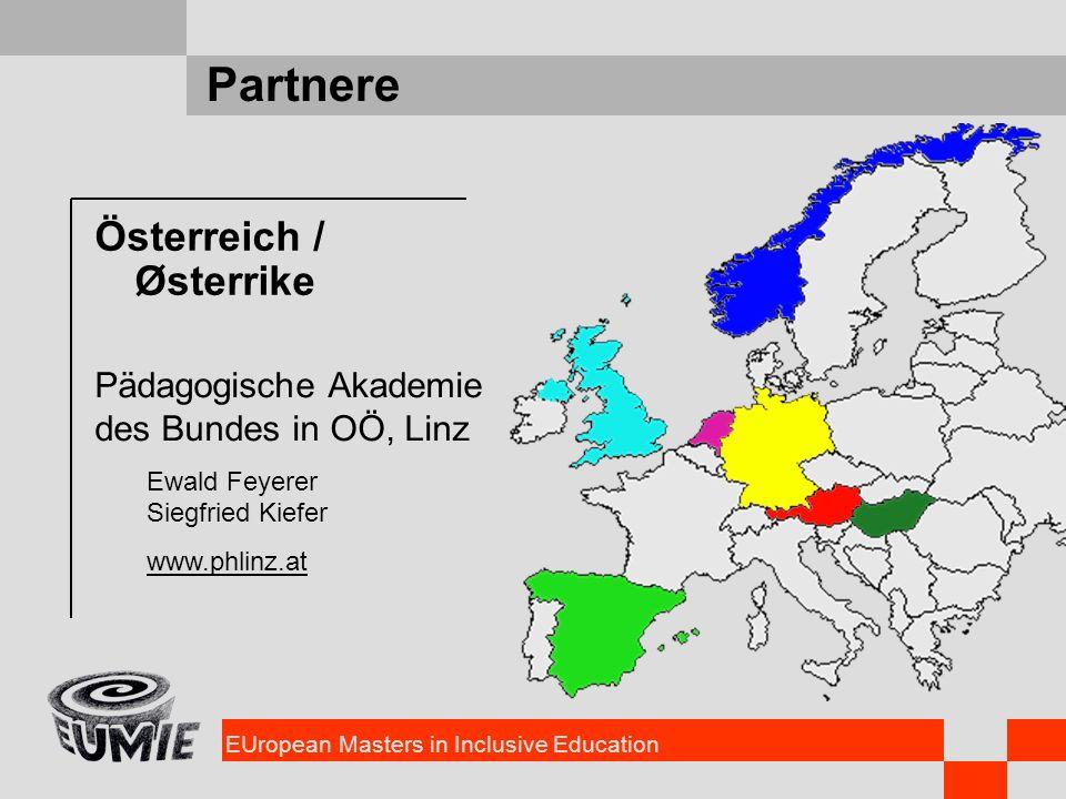 EUropean Masters in Inclusive Education Partnere Österreich / Østerrike Pädagogische Akademie des Bundes in OÖ, Linz Ewald Feyerer Siegfried Kiefer ww