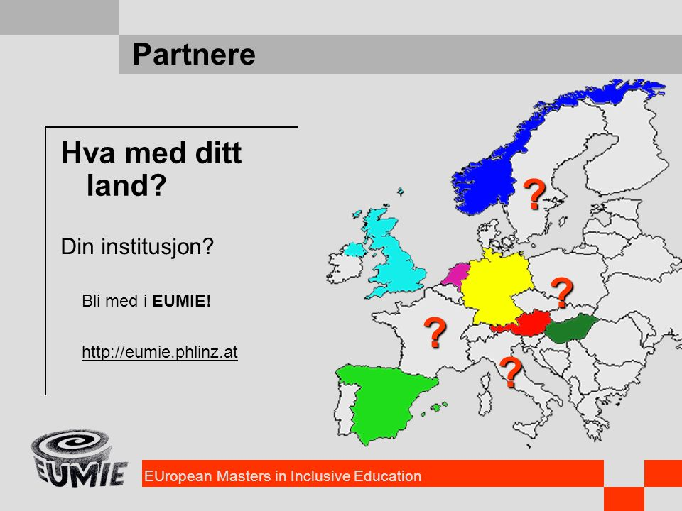 EUropean Masters in Inclusive Education Partnere Hva med ditt land.