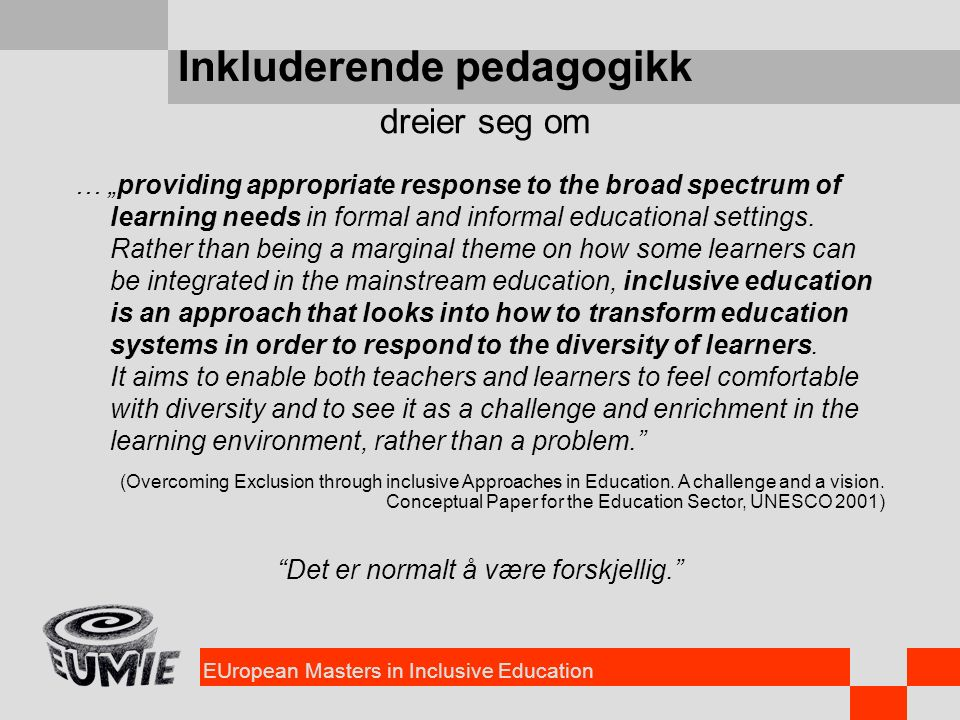 EUropean Masters in Inclusive Education Valgmodul O9 / O10 Andre valgmoduler (min.