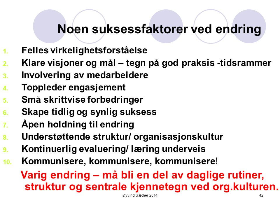 42Øyvind Sæther 2014 Noen suksessfaktorer ved endring 1.