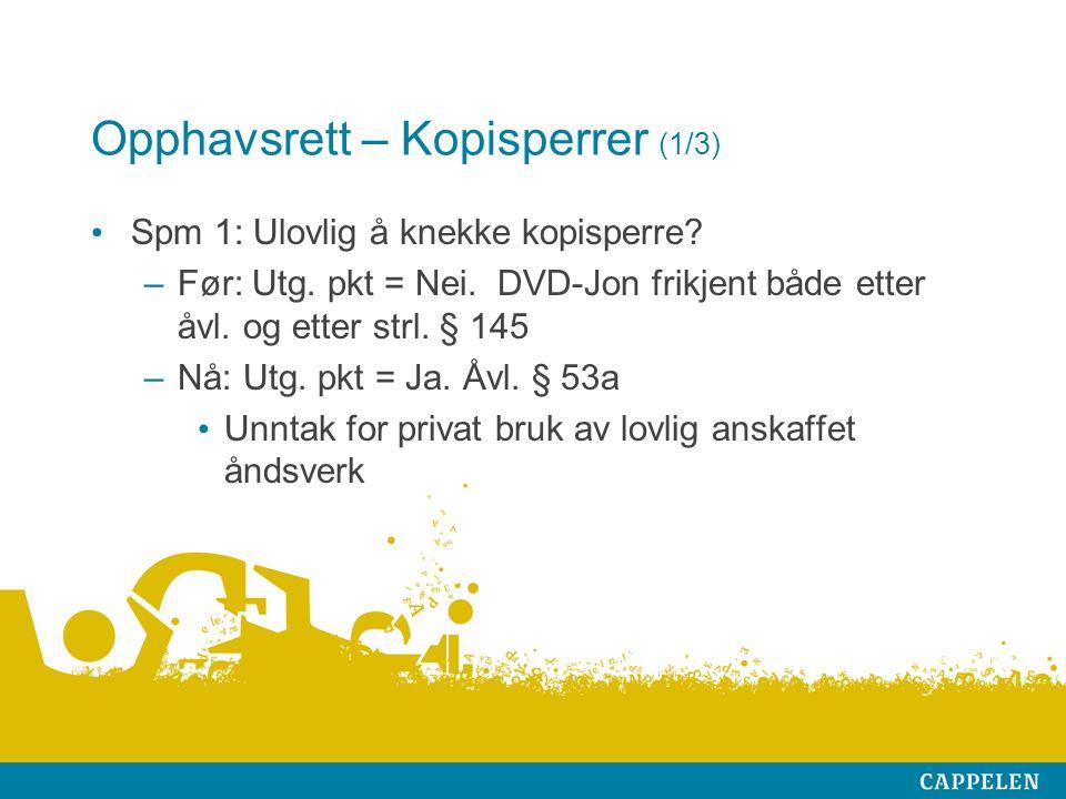 Opphavsrett – Kopisperrer (1/3) Spm 1: Ulovlig å knekke kopisperre.