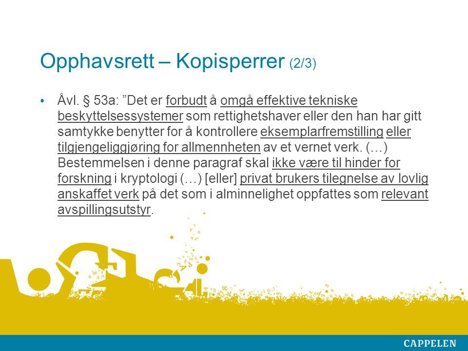 Opphavsrett – Kopisperrer (2/3) Åvl.