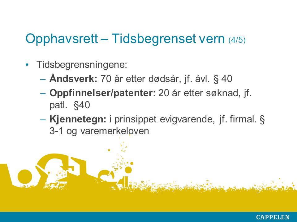 Opphavsrett – Tidsbegrenset vern (4/5) Tidsbegrensningene: –Åndsverk: 70 år etter dødsår, jf.