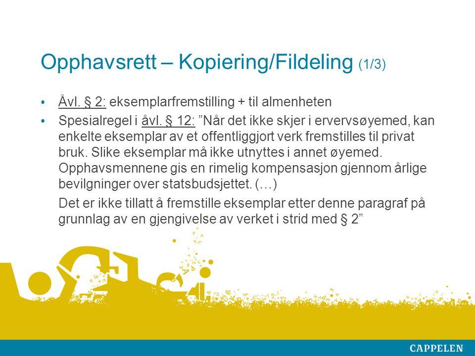 Opphavsrett – Kopiering/Fildeling (1/3) Åvl.