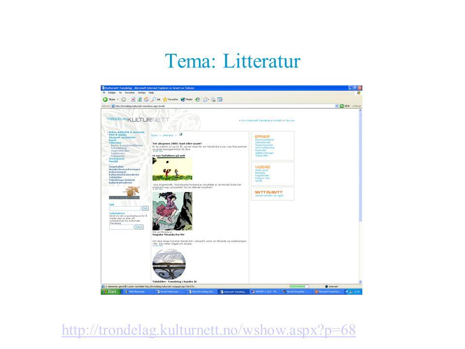 Tema: Litteratur http://trondelag.kulturnett.no/wshow.aspx?p=68