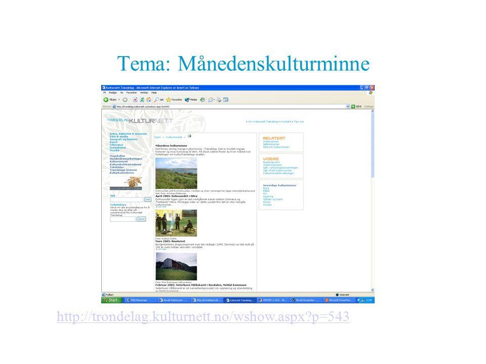 Tema: Månedenskulturminne http://trondelag.kulturnett.no/wshow.aspx?p=543