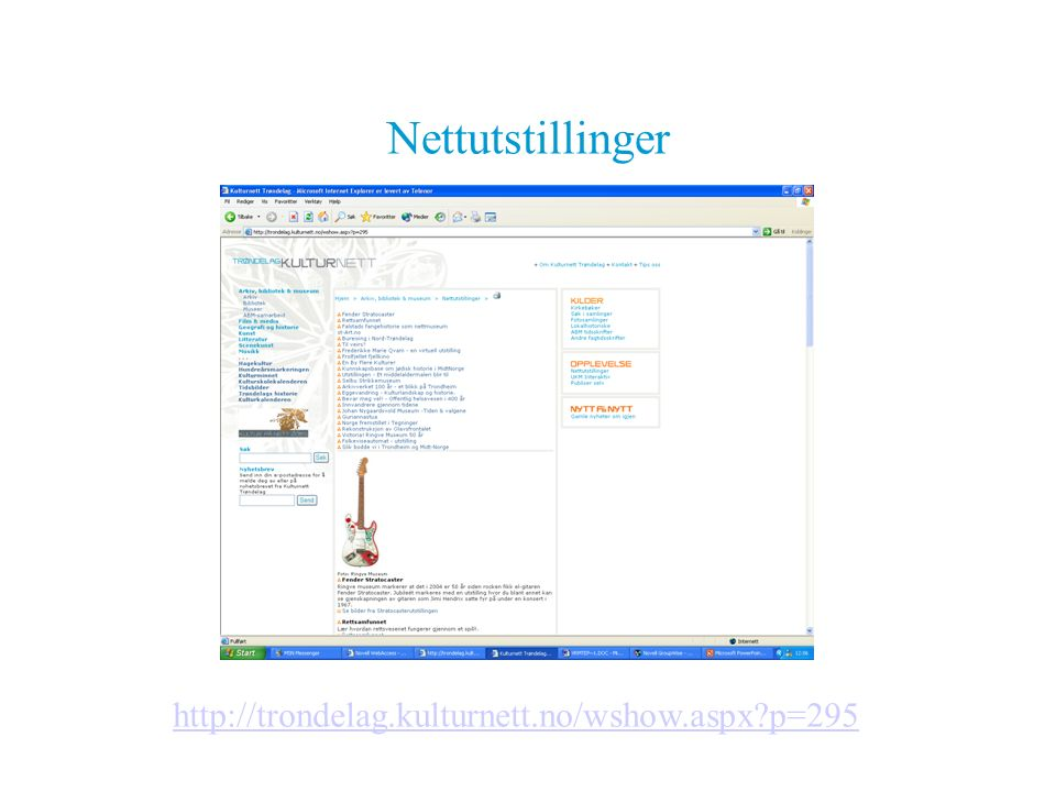 Nettutstillinger http://trondelag.kulturnett.no/wshow.aspx?p=295