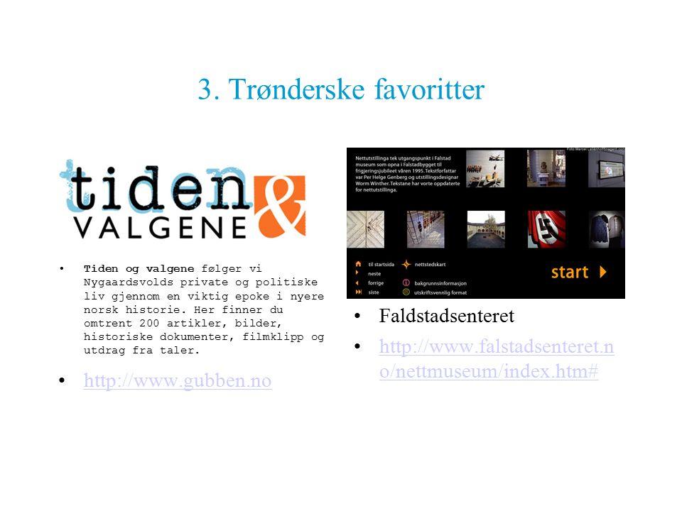 3. Trønderske favoritter Tiden og valgene følger vi Nygaardsvolds private og politiske liv gjennom en viktig epoke i nyere norsk historie. Her finner