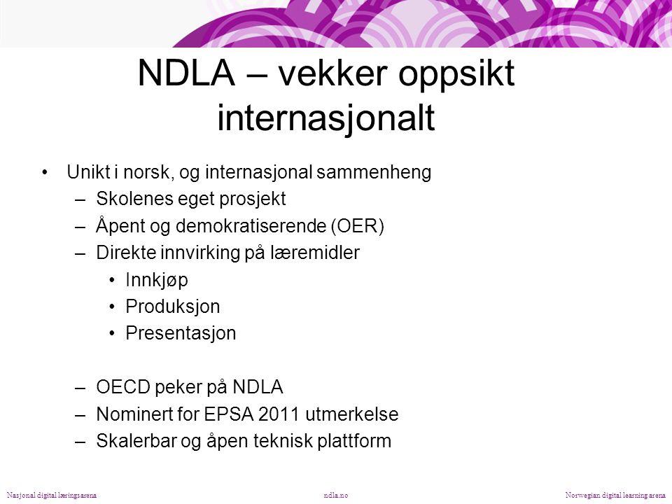 ndla.noNasjonal digital læringsarenaNorwegian digital learning arena NDLA – vekker oppsikt internasjonalt Unikt i norsk, og internasjonal sammenheng –Skolenes eget prosjekt –Åpent og demokratiserende (OER) –Direkte innvirking på læremidler Innkjøp Produksjon Presentasjon –OECD peker på NDLA –Nominert for EPSA 2011 utmerkelse –Skalerbar og åpen teknisk plattform