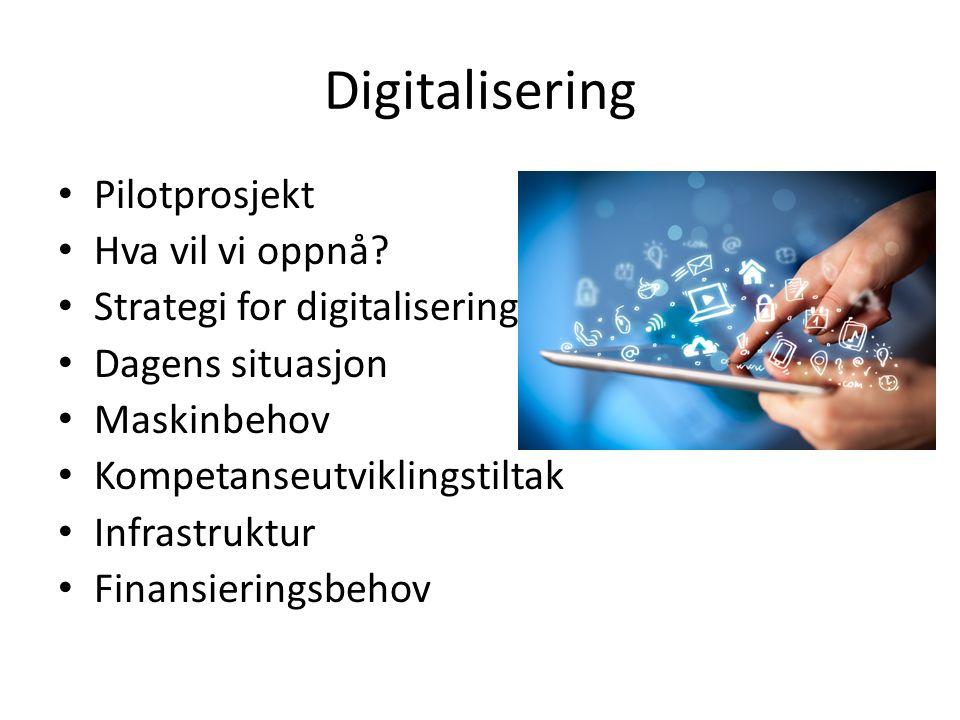Digitalisering Pilotprosjekt Hva vil vi oppnå.