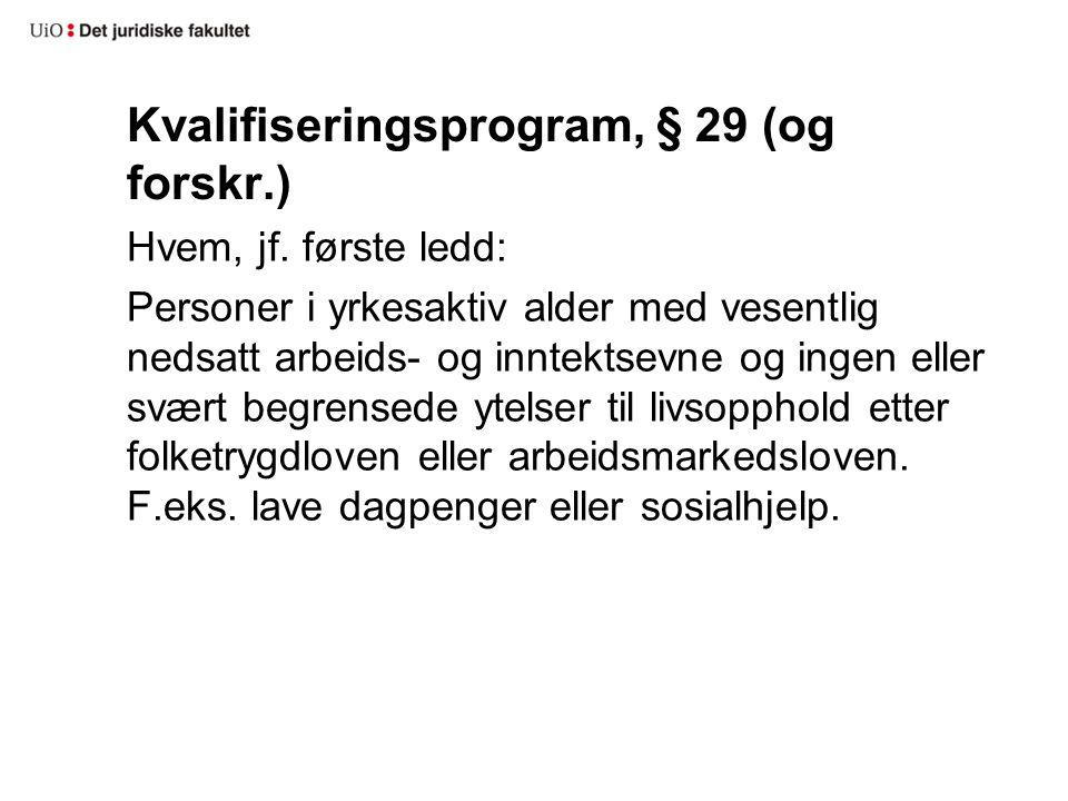 Kvalifiseringsprogram, § 29 (og forskr.) Hvem, jf.