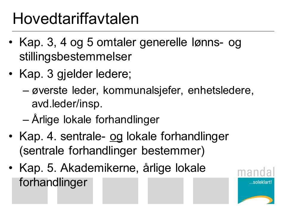 Hovedtariffavtalen Kap. 3, 4 og 5 omtaler generelle lønns- og stillingsbestemmelser Kap.
