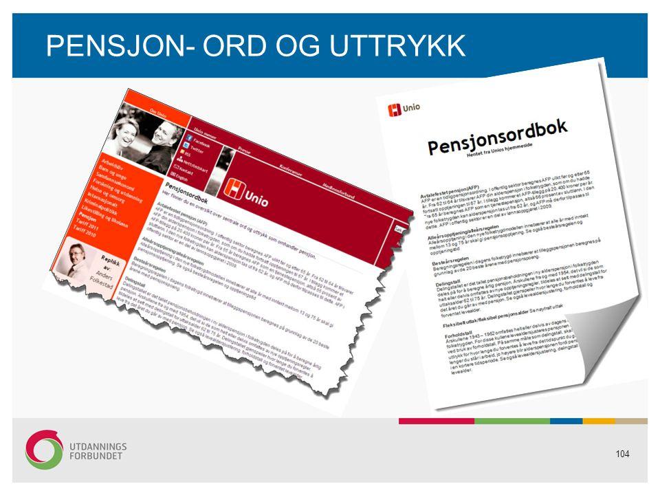 104 PENSJON- ORD OG UTTRYKK
