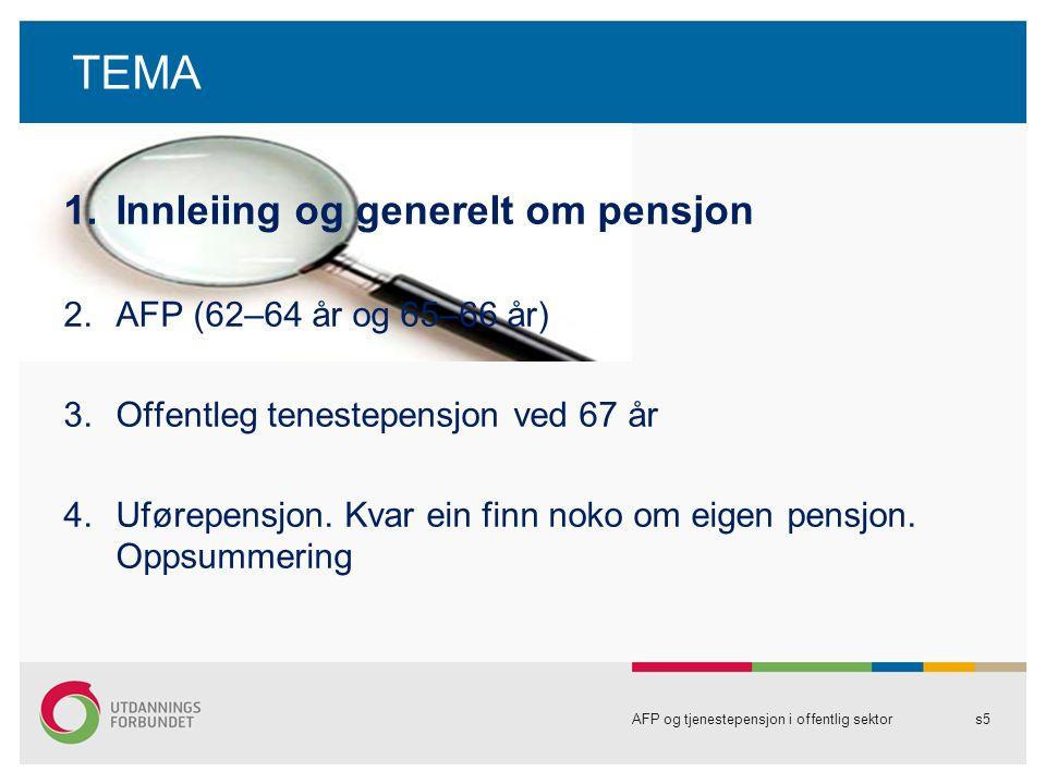 ALDERSSLITASJE 64 ÅR Ein kan etter denne regelen gå av med bruttopensjon 66 % av sluttlønn ved 64 år.