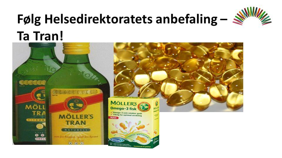 Følg Helsedirektoratets anbefaling – Ta Tran!