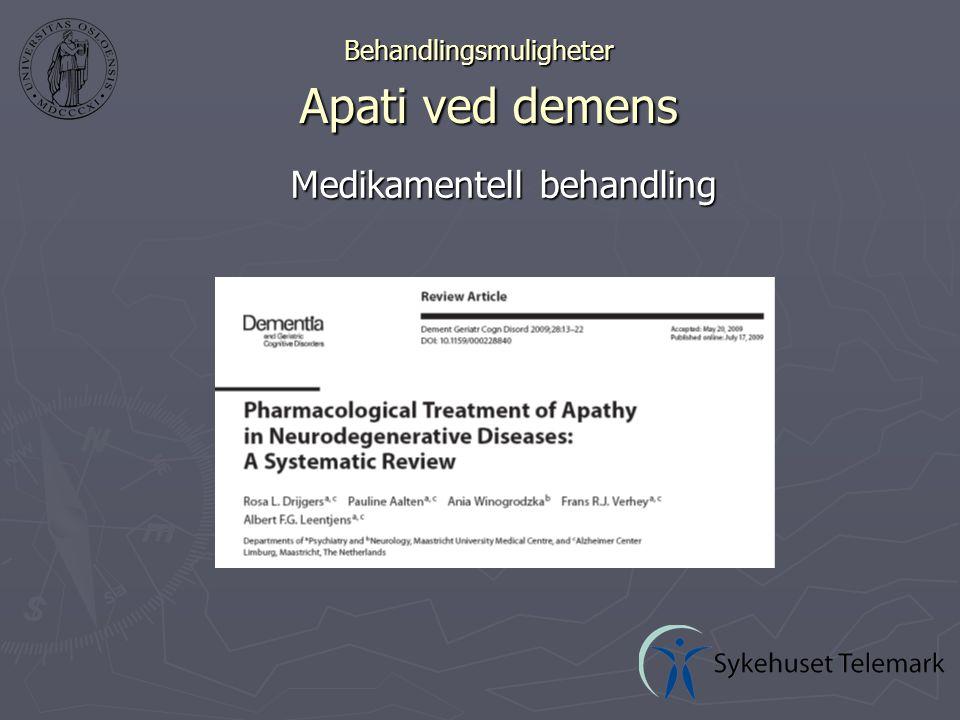 Behandlingsmuligheter Apati ved demens Medikamentell behandling