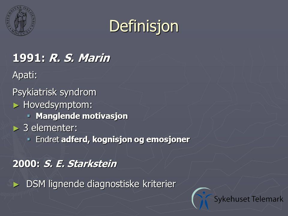 2009: Konsensus om diagnostiske kriterier AFB (Association Française de Psychiatrie Biologique), EPA (European Psychiatric Association), EADC (European Alzheimer's Disease Consortium) og eksperter fra Europa, Australia og Nord-Amerika Apati: kriterium A, B, C og D er oppfylt A.Tap av/mangel på motivasjon sammenlignet med pasientens tidligere funksjon eller det som er vanlig i pasientens aldersgruppe i pasientens kultur B.Forekomst av minst 1 symptom fra 2 eller 3 av følgende kategorier - i minst 4 uker, mesteparten av dagen: