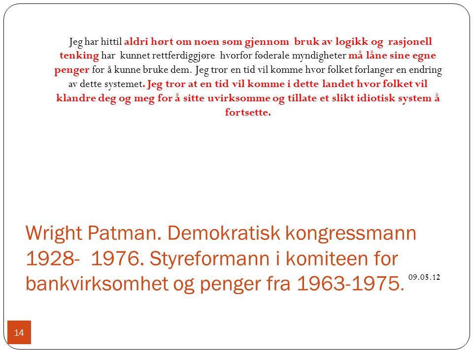 Wright Patman. Demokratisk kongressmann 1928- 1976.