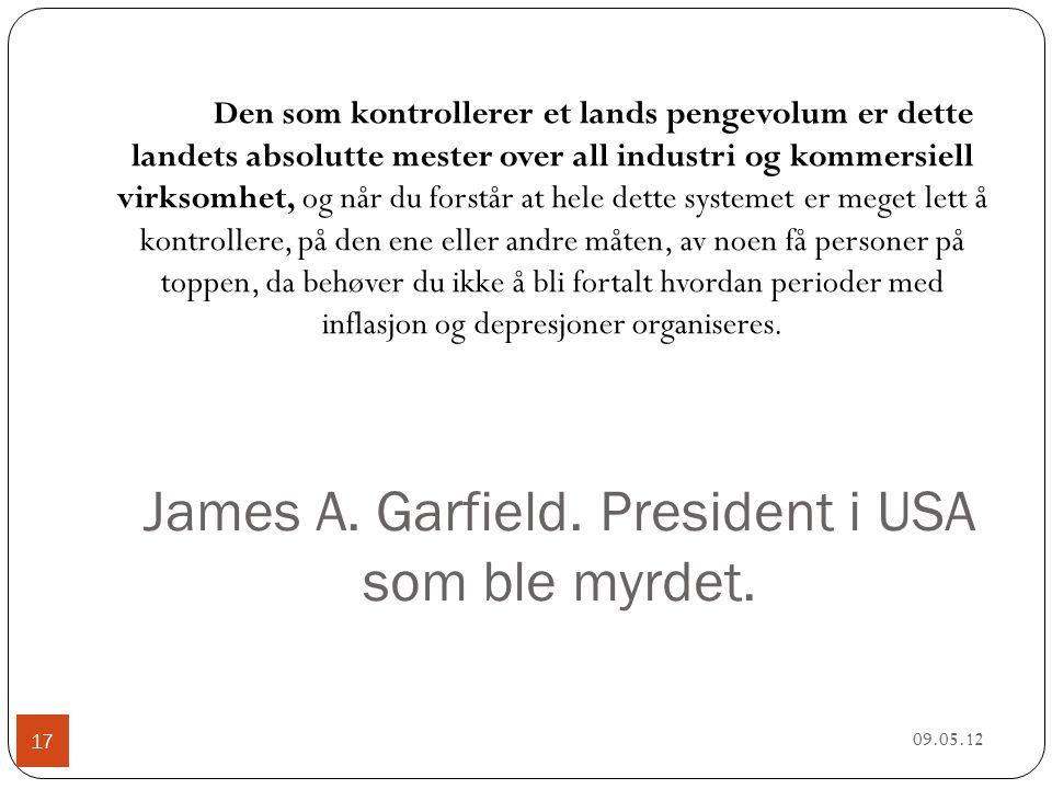 James A. Garfield. President i USA som ble myrdet.