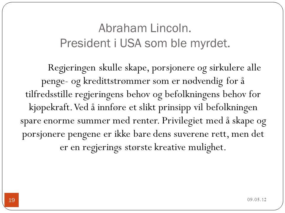 Abraham Lincoln. President i USA som ble myrdet.