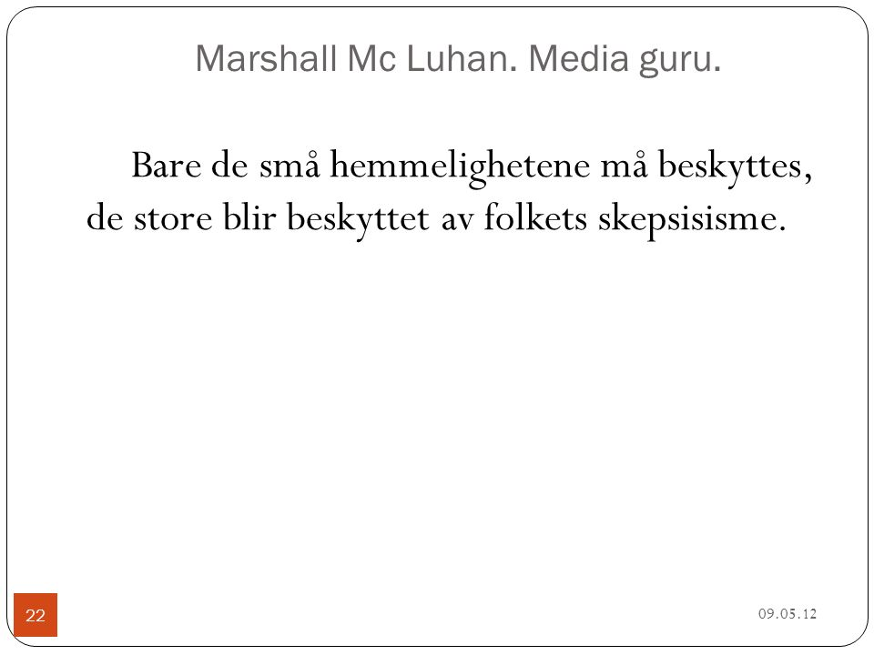 Marshall Mc Luhan. Media guru.