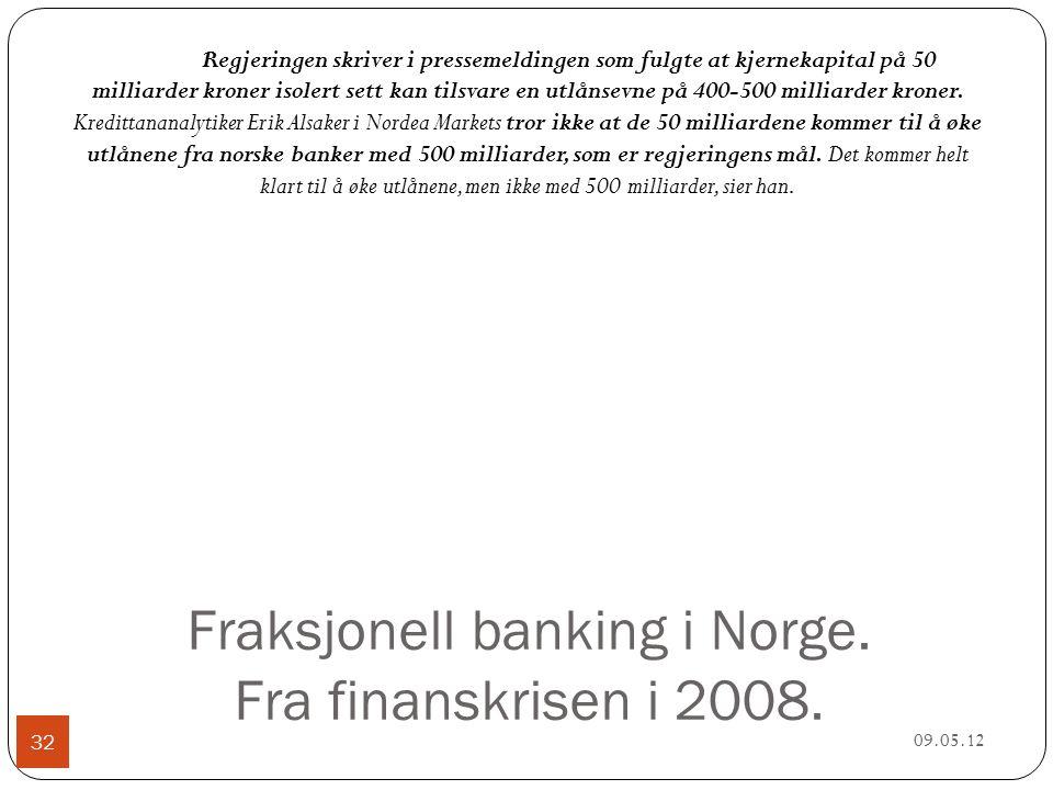 Fraksjonell banking i Norge. Fra finanskrisen i 2008.