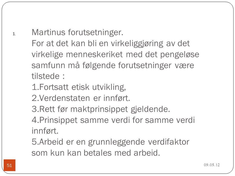 1. Martinus forutsetninger.