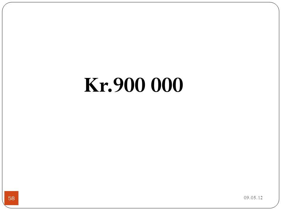 09.05.12 58 Kr.900 000