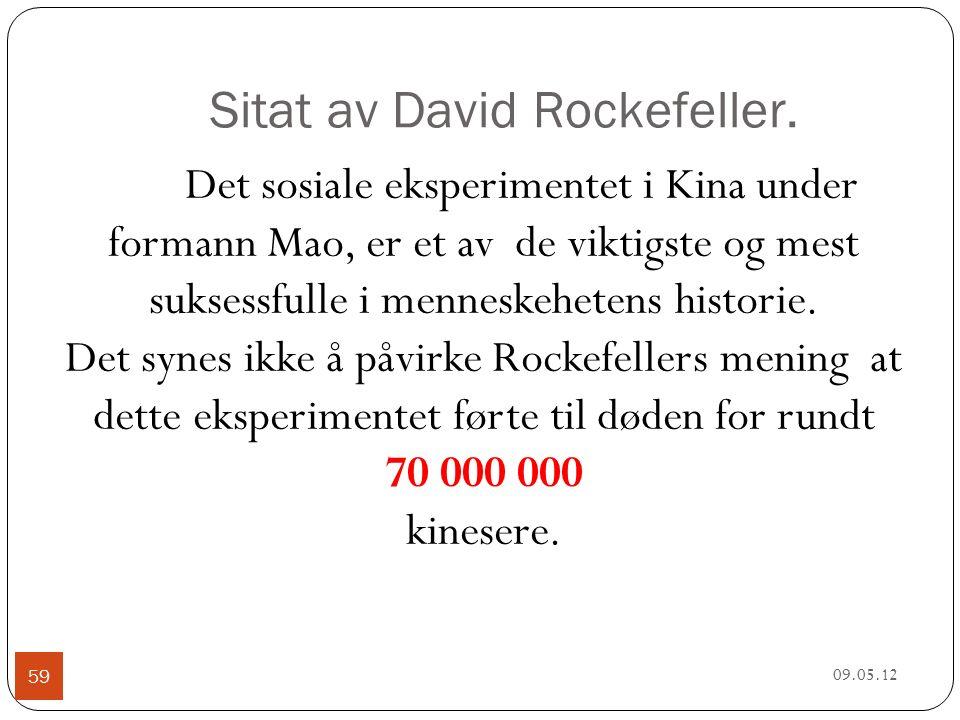 Sitat av David Rockefeller.