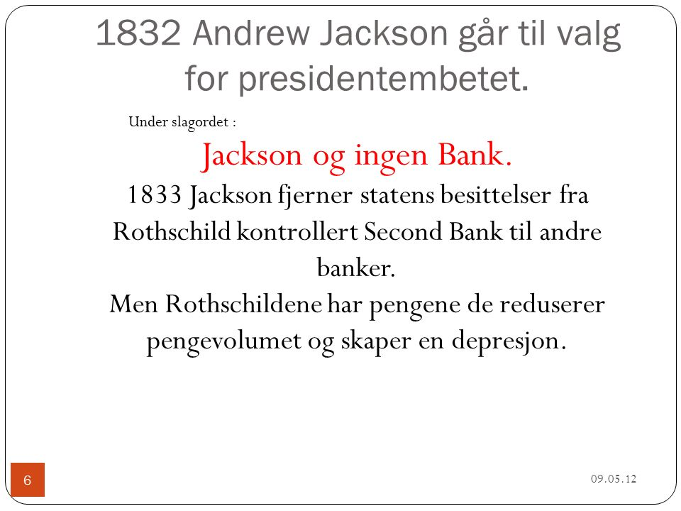 1832 Andrew Jackson går til valg for presidentembetet.
