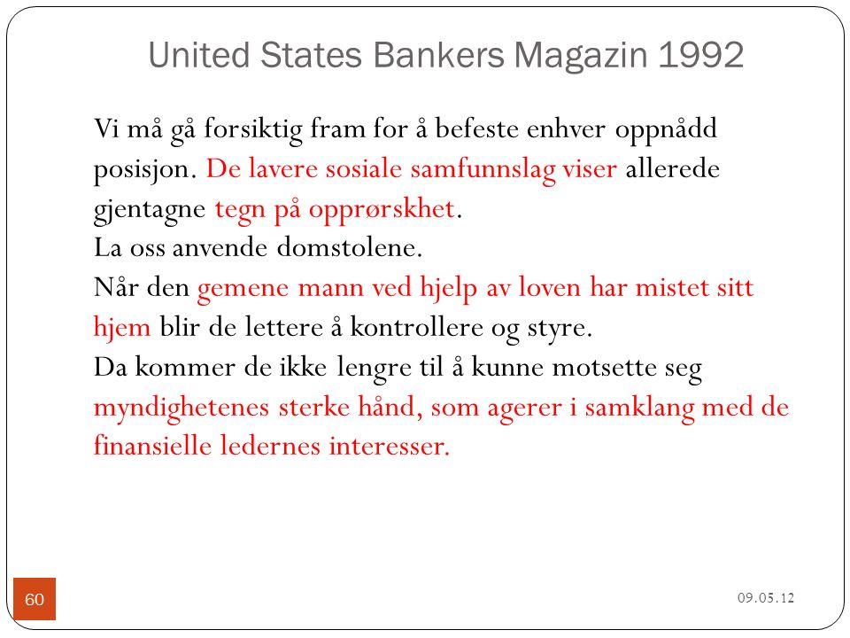 United States Bankers Magazin 1992 09.05.12 60 Vi må gå forsiktig fram for å befeste enhver oppnådd posisjon.
