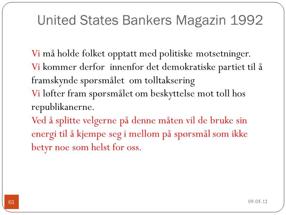 United States Bankers Magazin 1992 09.05.12 61 Vi må holde folket opptatt med politiske motsetninger.
