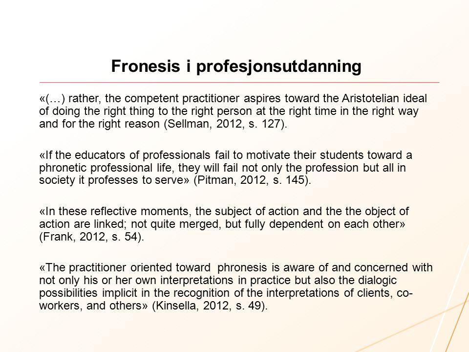 Hvorfor fronesis i legeutdanningen.
