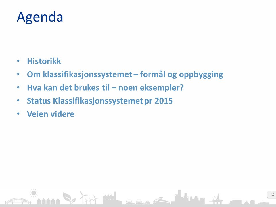 2 Agenda Historikk Om klassifikasjonssystemet – formål og oppbygging Hva kan det brukes til – noen eksempler.