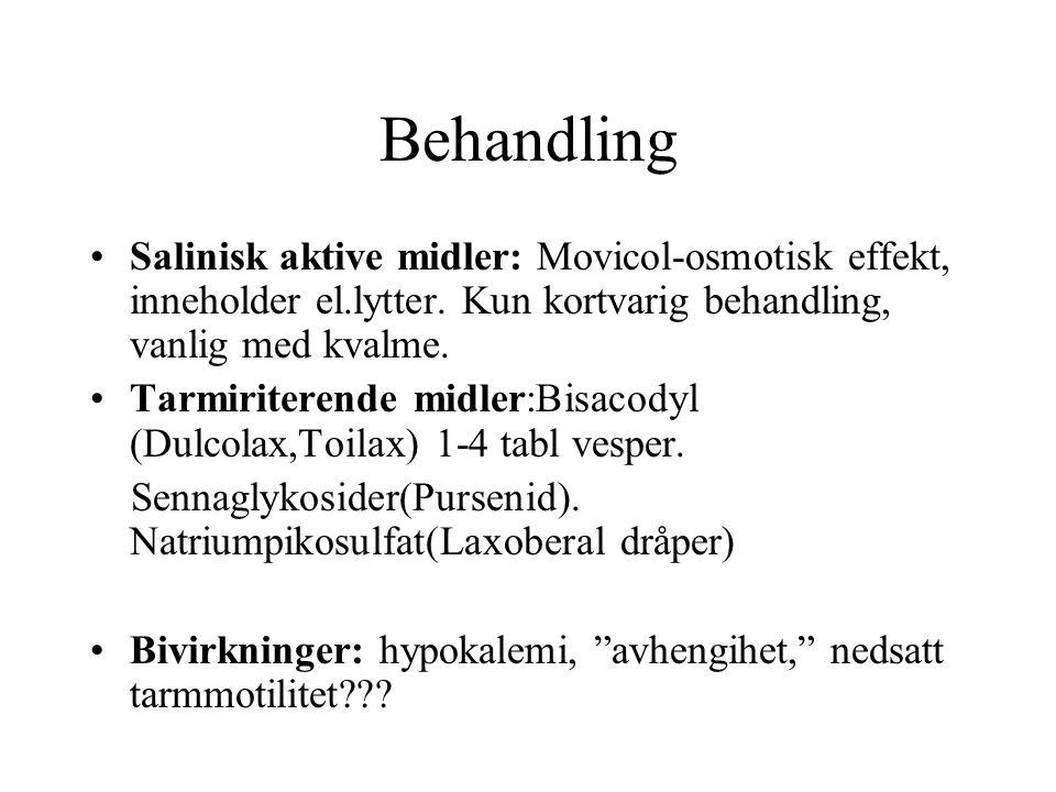 Behandling Salinisk aktive midler: Movicol-osmotisk effekt, inneholder el.lytter. Kun kortvarig behandling, vanlig med kvalme. Tarmiriterende midler:B