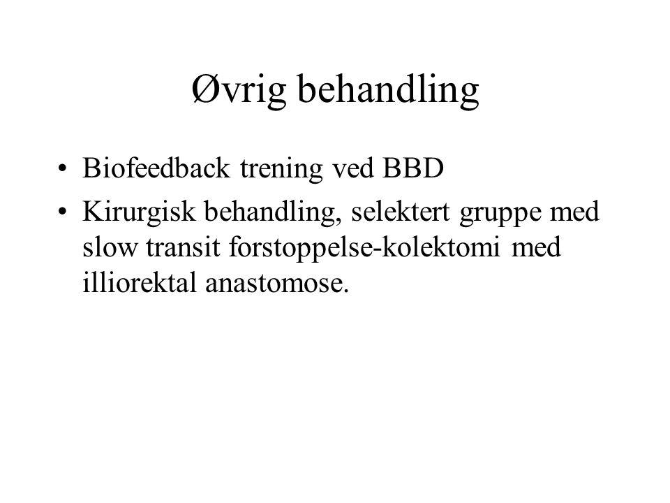 Øvrig behandling Biofeedback trening ved BBD Kirurgisk behandling, selektert gruppe med slow transit forstoppelse-kolektomi med illiorektal anastomose.