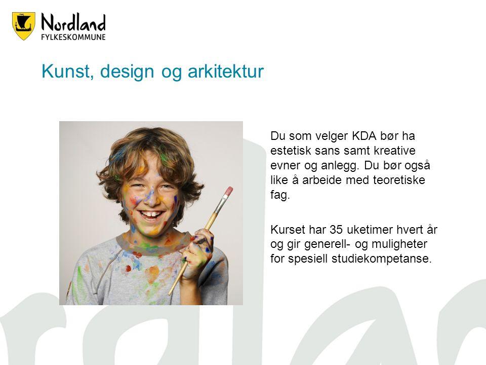 Kunst, design og arkitektur Du som velger KDA bør ha estetisk sans samt kreative evner og anlegg.