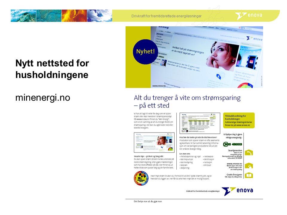 Drivkraft for fremtidsrettede energiløsninger Nytt nettsted for husholdningene minenergi.no