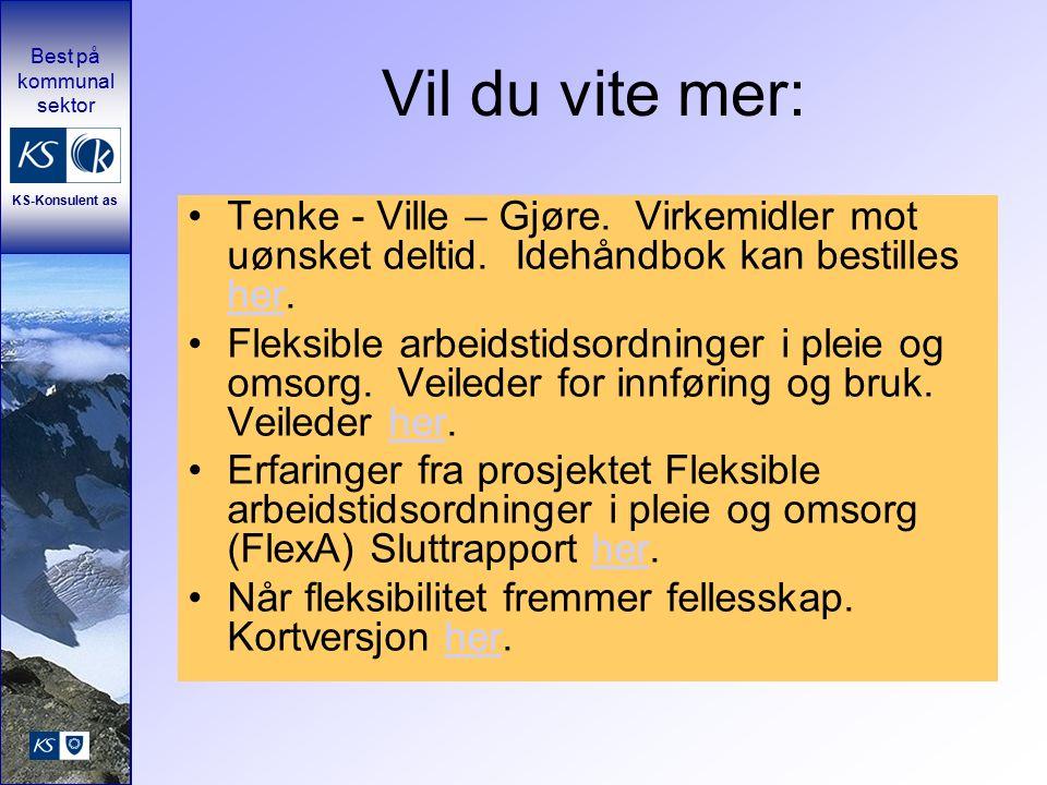 Best på kommunal sektor KS-Konsulent as Vil du vite mer: Tenke - Ville – Gjøre.