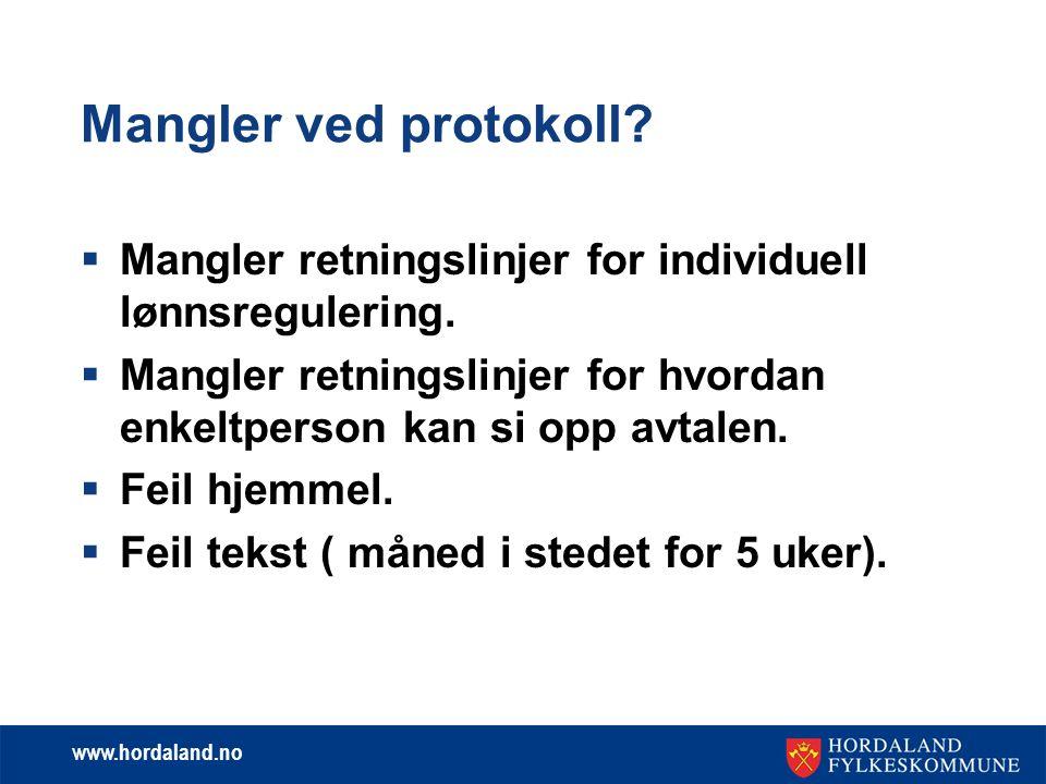 www.hordaland.no Mangler ved protokoll?  Mangler retningslinjer for individuell lønnsregulering.  Mangler retningslinjer for hvordan enkeltperson ka