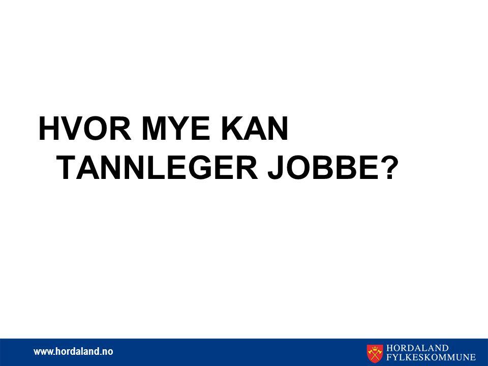 www.hordaland.no Grunnprinsipper i protokoll:  Gjennomsnittsberegnet arbeidstid 39,8 t/u for tannleger som arbeider fast på tannlegevakten.