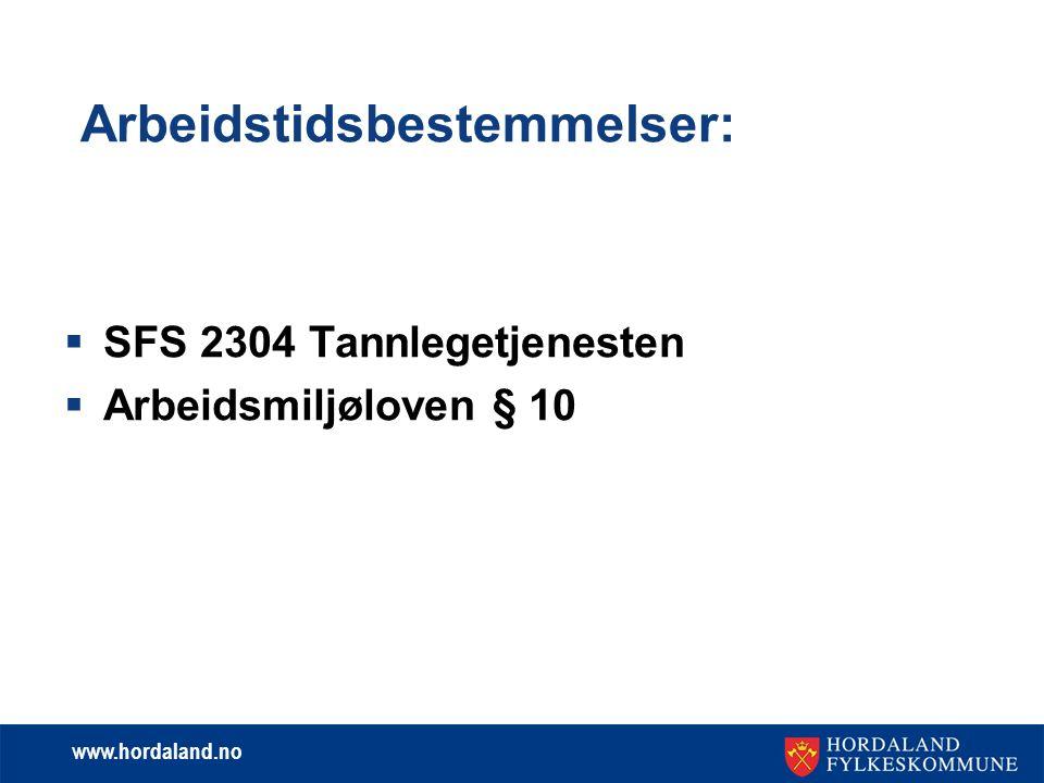 www.hordaland.no SFS 2304  Sentral forbundsvis særavtale mellom KS, NTF og Fagforbundet.