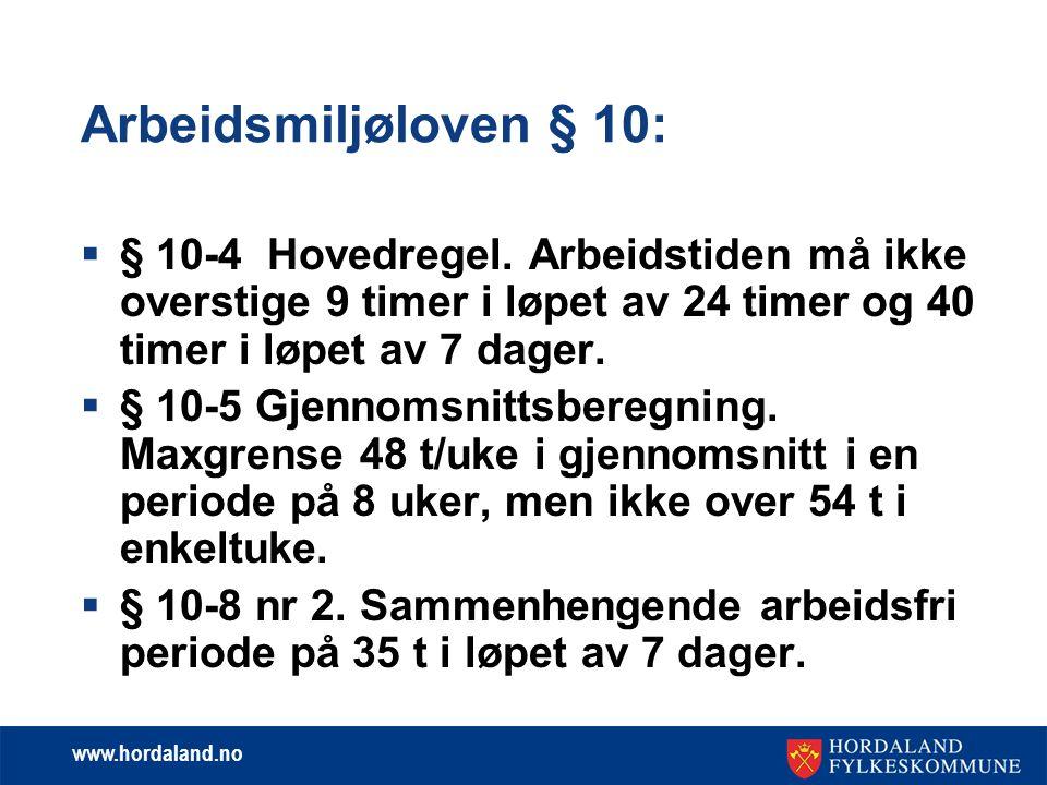 www.hordaland.no Bakgrunn for saken:  5 tannleger i ordinær stilling 36 t/uke  Akuttvakt hver dag fra kl.