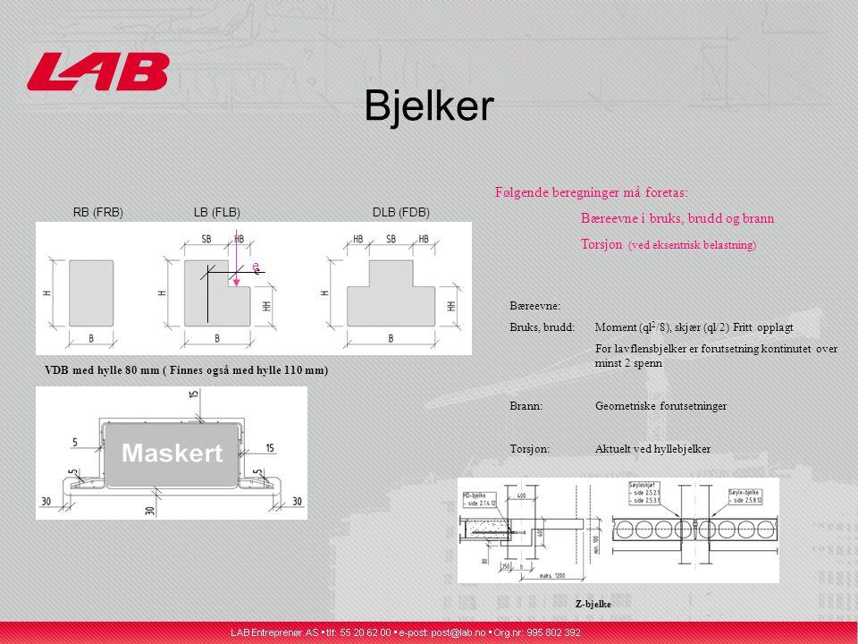 Bjelker RB (FRB) LB (FLB) DLB (FDB) VDB med hylle 80 mm ( Finnes også med hylle 110 mm) Følgende beregninger må foretas: Bæreevne i bruks, brudd og brann Torsjon (ved eksentrisk belastning) Bæreevne: Bruks, brudd: Moment (ql 2 /8), skjær (ql/2) Fritt opplagt For lavflensbjelker er forutsetning kontinutet over minst 2 spenn Brann:Geometriske forutsetninger Torsjon:Aktuelt ved hyllebjelker Z-bjelke e e