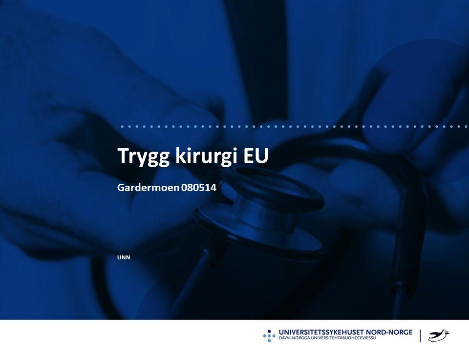 Trygg kirurgi EU Gardermoen 080514 UNN