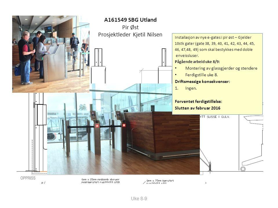 A161549 SBG Utland Pir Øst Prosjektleder Kjetil Nilsen Uke 8-9 Installasjon av nye e-gates i pir øst – Gjelder 10stk gater (gate 38, 39, 40, 41, 42, 43, 44, 45, 46, 47,48, 49) som skal bestykkes med doble enveissluser.