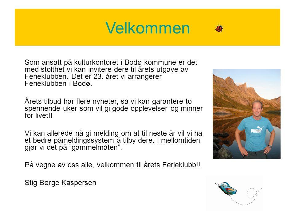 Velkommen Som ansatt på kulturkontoret i Bodø kommune er det med stolthet vi kan invitere dere til årets utgave av Ferieklubben.