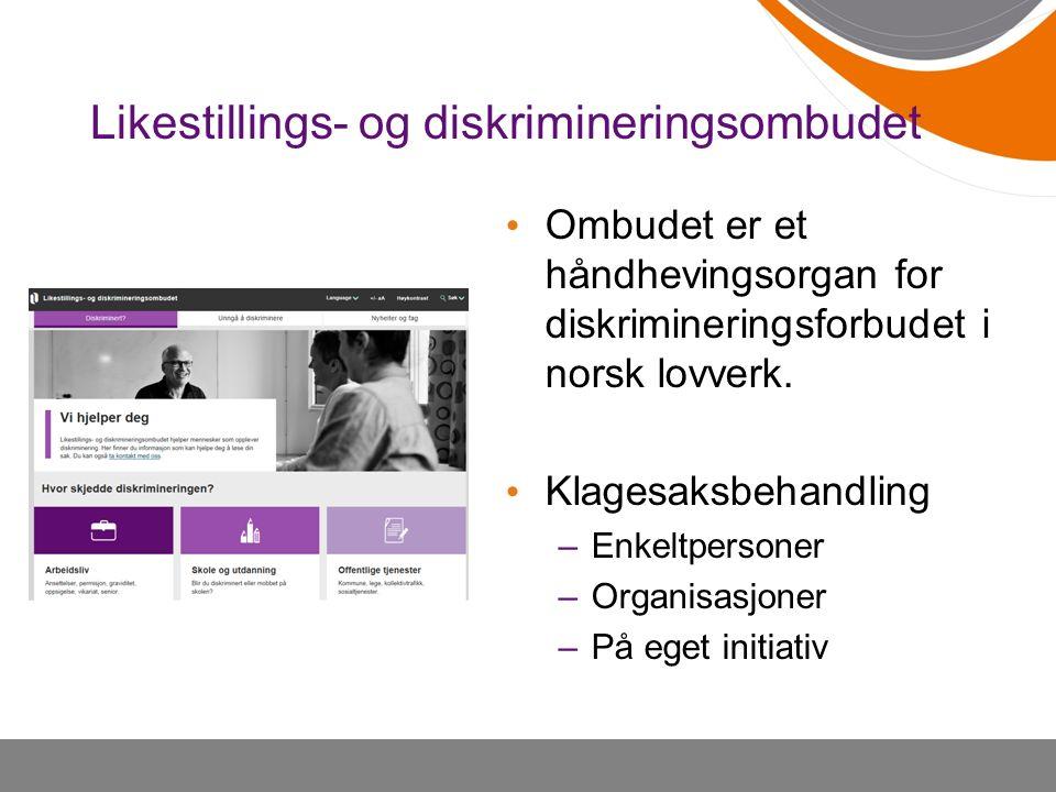 Likestillings- og diskrimineringsombudet Ombudet er et håndhevingsorgan for diskrimineringsforbudet i norsk lovverk. Klagesaksbehandling –Enkeltperson