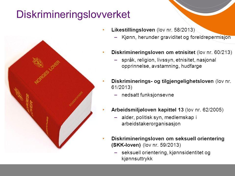 Likestillingsloven (lov nr. 58/2013) –Kjønn, herunder graviditet og foreldrepermisjon Diskrimineringsloven om etnisitet (lov nr. 60/213) –språk, relig